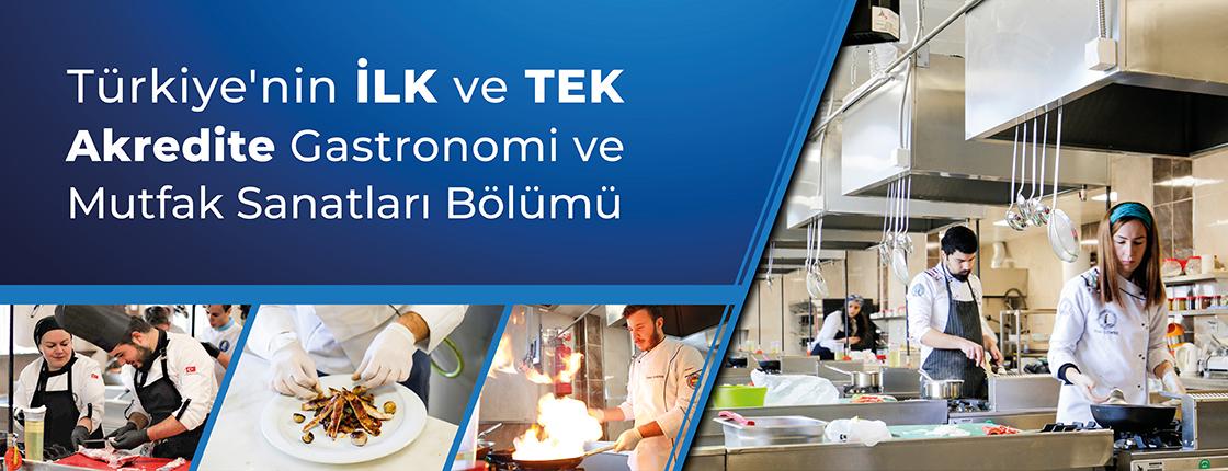 Türkiyenin İlk ve Tek Akredite Gastronomi ve Mutfak Sanatları Bölümü