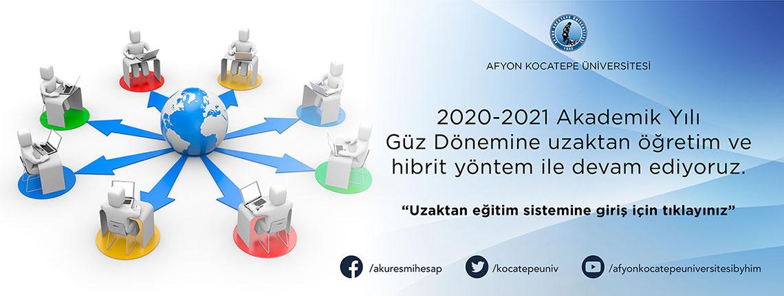 2020-2021 Akademik Yılı Güz Dönemine UZAKTAN ÖĞRETİM ile Başlıyoruz.